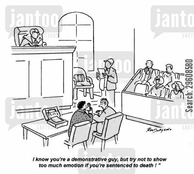 death sentences cartoon humor: 'I know you're a demonstrative guy, but try not to show too much emotion if you're sentenced to death!'