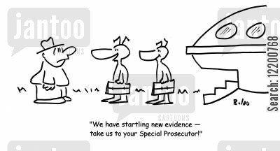 special prosecutor cartoon humor: 'We have startling new evidence- take us to your Special Prosecutor!'