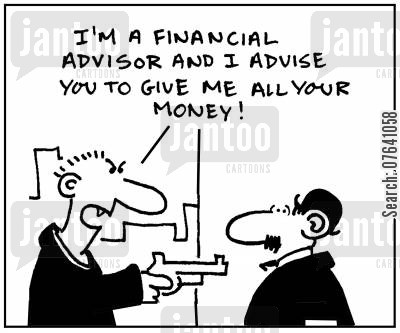 holdup cartoon humor: 'I'm a financial advisor, and I advise you to give me all your money.'