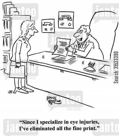 clauses cartoon humor: Lawyer to lady: 'Since I specialize in eye injuries, I've eliminated all the fine print.'