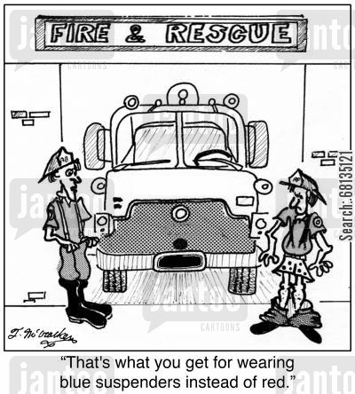 fire engine cartoon humor: 'That's what you get for wearing blue suspenders instead of red.'