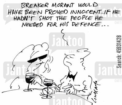 court martial cartoon humor: 'Breaker Morant would have been proved innocent if he hadn't shot the people needed for his defence.'