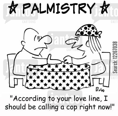 love line cartoon humor: 'According to your love line, I should be calling a cop right now!'