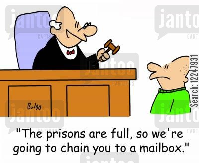 jail term cartoon humor: 'The prisons are full, so we're going to chain you to a mailbox.'