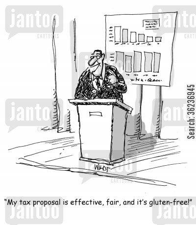 dietary need cartoon humor: My tax proposal is effective, fair, and it's gluten free!