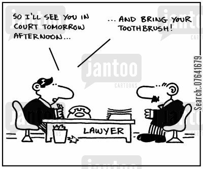 teethbrush cartoon humor: 'So I'll see you in court tomorrow afternoon...and bring your toothbrush.'