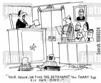too smart for his own good cartoon humor: 'Your Honor, we find the defendant too smart for his own good.'