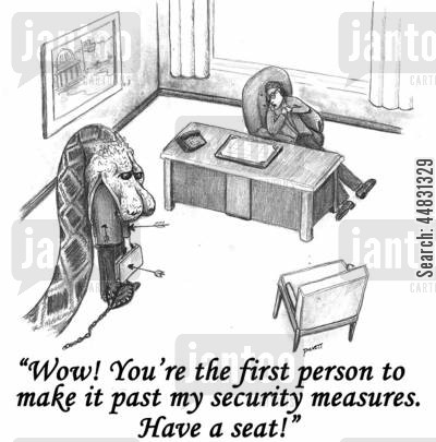 chief executives cartoon humor: 'Wow! You're the first person to make it past my security measures.Have a seat.'