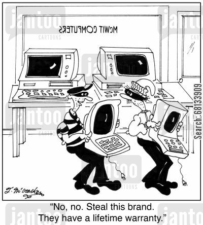 computer thieves cartoon humor:  'No, no. Steal this brand. They have a lifetime warranty.'