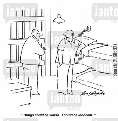 chin up cartoon humor: 'Things could be worse. I could be innocent.'