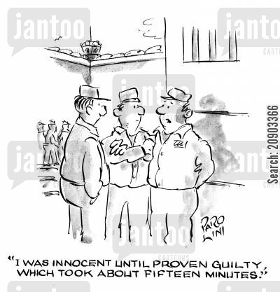 jail birds cartoon humor: 'I was innocent until proven guilty, which took about fifteen minutes.'