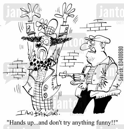 amusing cartoon humor: Hands up...and don't try anything funny!!