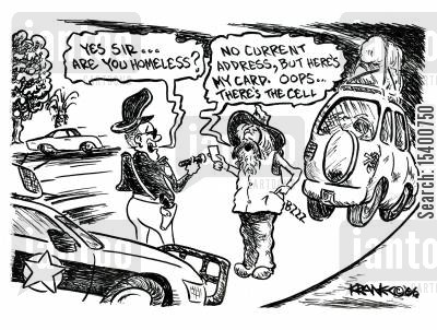 distraction cartoon humor: 'Yes sir... are you homeless?'