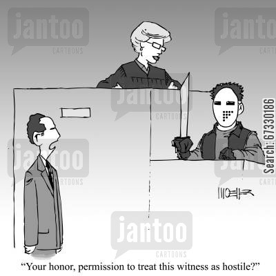 testimonies cartoon humor: 'Your honor, permission to treat this witness as hostile?'