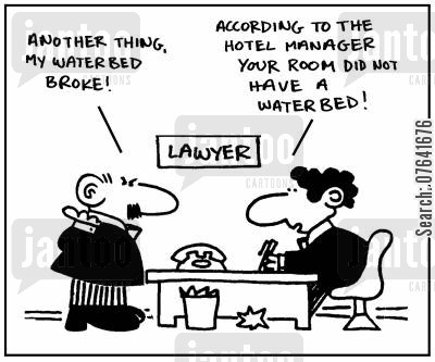 suers cartoon humor: 'Another thing, my waterbed broke.' - 'According to the hotel manager your room did not have a waterbed.'