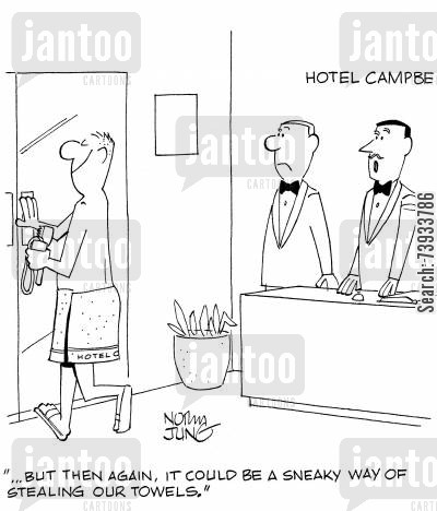 patrons cartoon humor: '...But then again, it could be a sneaky way of stealing our towels.'