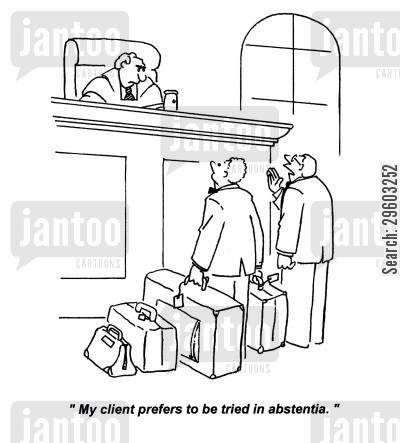 pet sitters cartoon humor: 'My client prefers to be tried in abstentia.'
