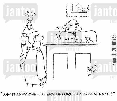 pass sentence cartoon humor: 'Any snappy one-liners before I pass sentence?'