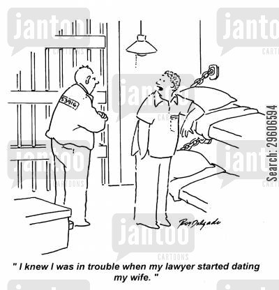 in trouble cartoon humor: 'I knew I was in trouble when my lawyer started dating my wife.'