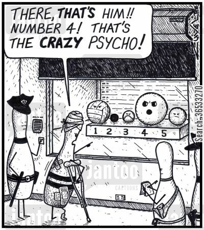 crime suspect cartoon humor: Bowling Pin: 'There, THAT'S him!! Number 4! That's the CRAZY Psycho!'