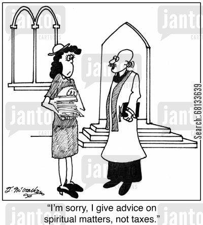 tax forms cartoon humor: 'I'm sorry, I give advice on spiritual matters, not taxes.'