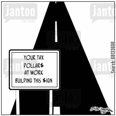stimulus bills cartoon humor: Your tax dollars at work building this sign.