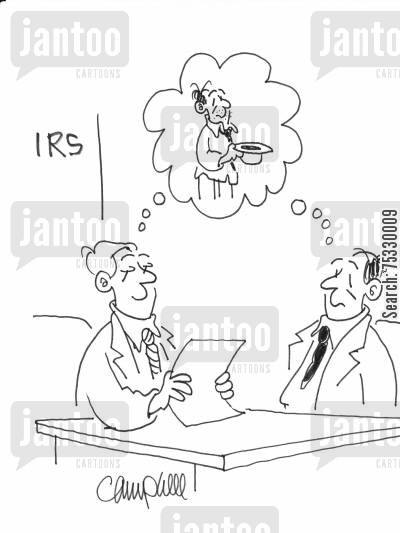 fantasies cartoon humor: IRS guy and client both imagine client begging
