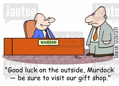 gift shop cartoon humor: WARDEN, 'Good luck on the outside, Murdock -- be sure to visit our gift shop.'