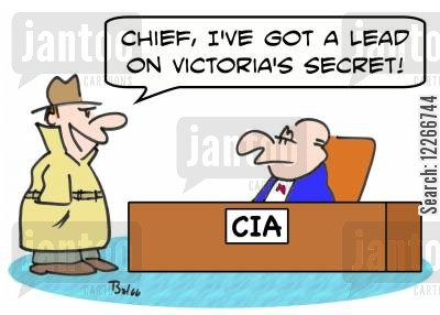 intelligence officers cartoon humor: CIA, 'Chief, I've got a lead on Victoria's Secret!'