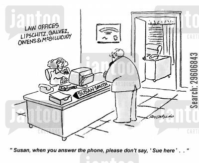 introduces cartoon humor: 'Susan, when you answer the phone, please don't say, 'Sue here'...'