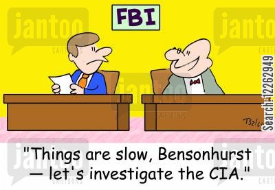 secret atents cartoon humor: FBI, 'Things are slow, Bensonhurst -- let's investigate the CIA.'