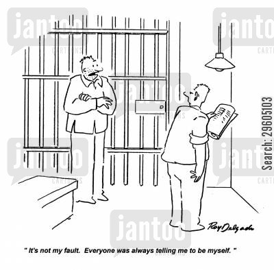 cell mate cartoon humor: 'It's not my fault. Everyone was always telling me to be myself.'