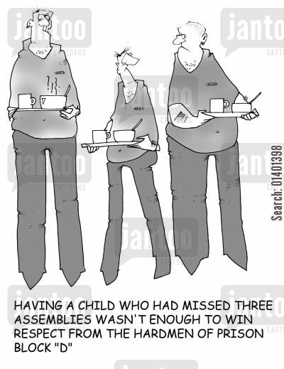 hard man cartoon humor: Having a child who missed three assemblies wasn't enough to win respect from the hardmen of prison block 'd'.