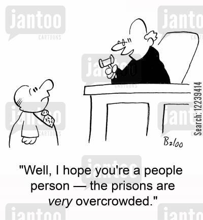 people person cartoon humor: 'Well, I hope you're a people person -- the prisons are very overcrowded.'