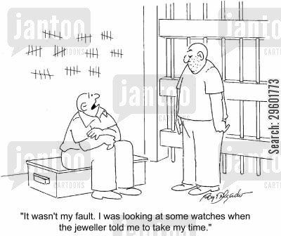 jewellery cartoon humor: 'It wasn't my fault. I was looking at some watches when the jeweller told me to take my time.'