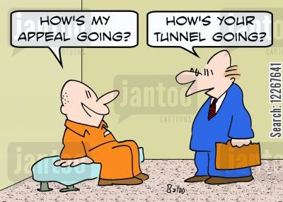 tunneling cartoon humor: 'How's my appeal going?', 'How's your tunnel going?'