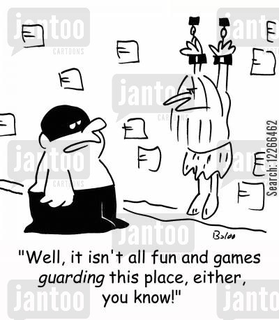 fun and games cartoon humor: 'Well, it isn't all fun and games GUARDING this place, either, you know!'