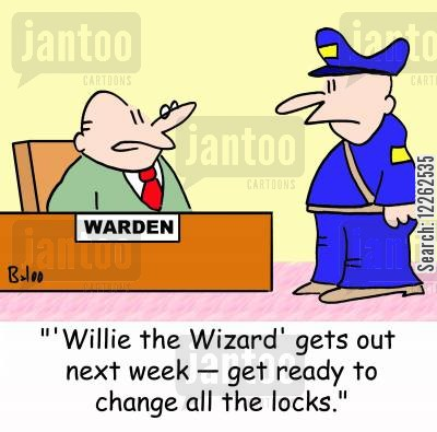 lock changing cartoon humor: ''Willie the Wizard' gets out next week -- get ready to change all the locks.'