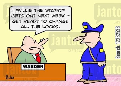 lock changing cartoon humor: WARDEN, ''Willie the Wizard' gets out next week -- get ready to change all the locks.'