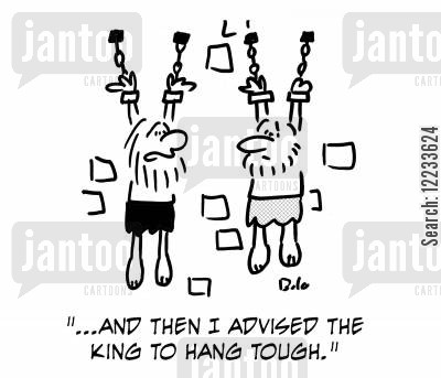 incarcarated cartoon humor: '...And then I advised the King to hang tough.'