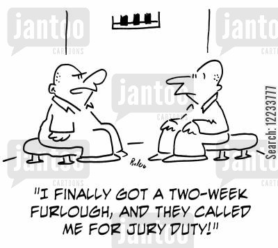 furlough cartoon humor: 'I finally got a two-week furlough, and they called me for jury duty!'