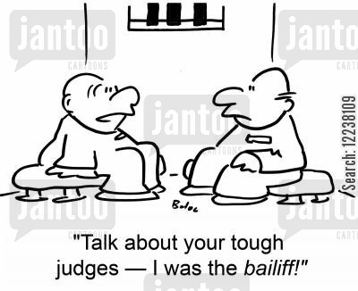 prisioners cartoon humor: Talk about your tough judges †I was the bailiff!