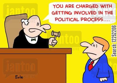 political process cartoon humor: 'You are charged with getting involved in the political process....'