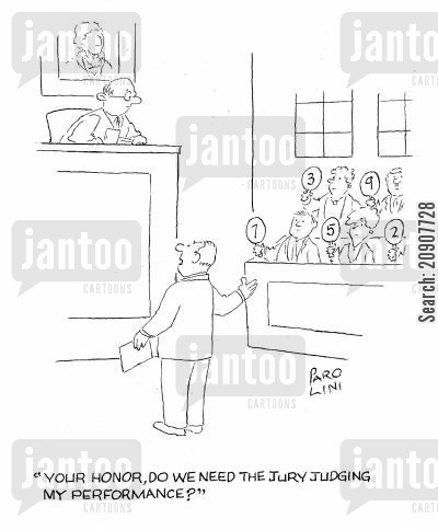 representatives cartoon humor: 'Your Honor, do we need the jury judging my performance?'