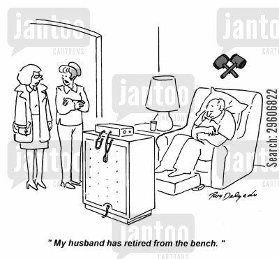 old men cartoon humor: 'My husband has retired from the bench.'
