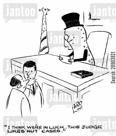 nut case cartoon humor: 'I think we're in luck. This judge likes 'nut' cases.'