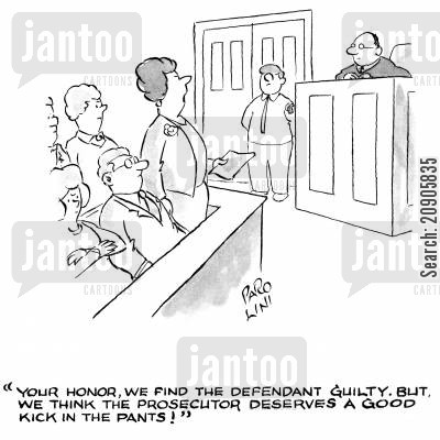 defence cartoon humor: 'Your honor, we find the defendant guilty. But, we think the prosecutor deserves a good kick in the pants!'