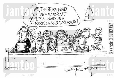attorney lawyers cartoon humor: 'We, the jury, find the defendant guilty... and his attorney obnoxious.'