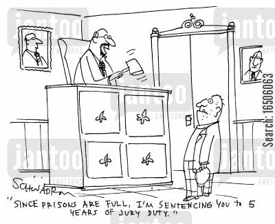 parole violation cartoon humor: 'Since prisons are full, I'm sentencing you to 5 years of Jury Duty.'
