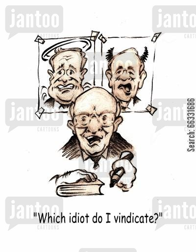 inquest cartoon humor: Judge Gomery: Which idiot do i vindicate?